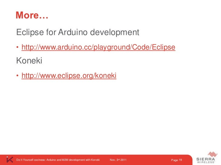 Do It Yourself coolness: Arduino and M2M development with Eclipse & K…