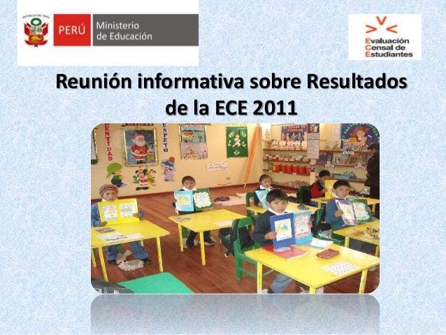 Reunión informativa sobre Resultadosde la ECE 2011