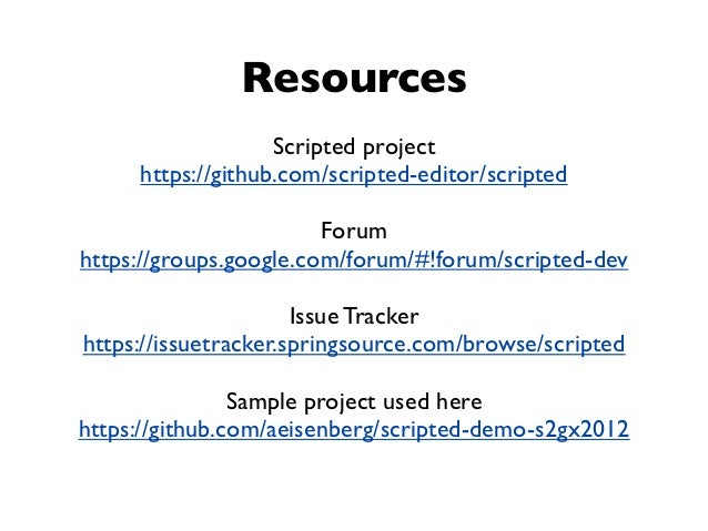 Resources                   Scripted project     https://github.com/scripted-editor/scripted                        Forumh...