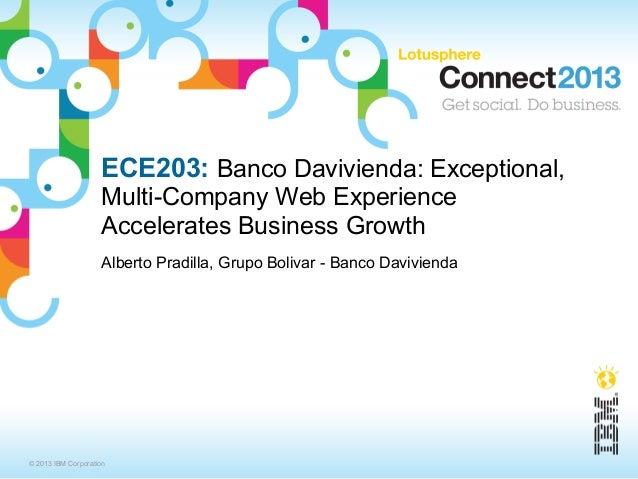 ECE203: Banco Davivienda: Exceptional,                    Multi-Company Web Experience                    Accelerates Busi...