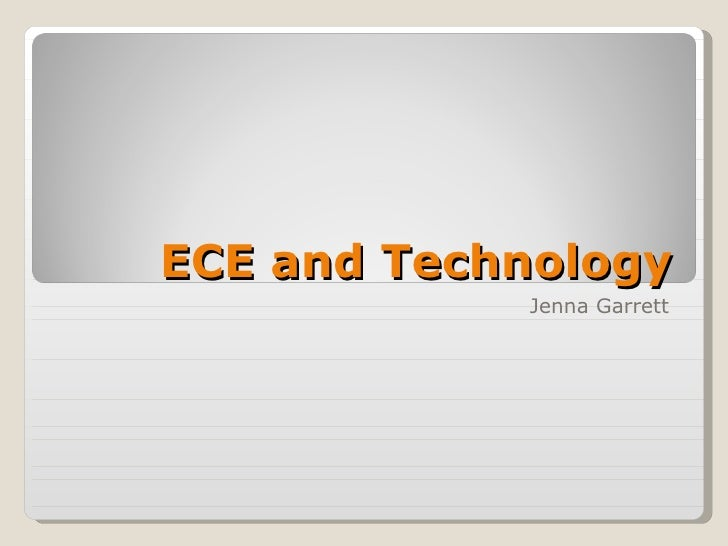 ECE and Technology Jenna Garrett