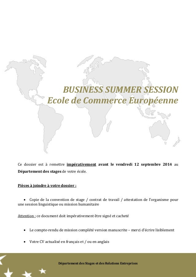 Département des Stages et des Relations Entreprises  BUSINESS SUMMER SESSION  Ecole de Commerce Européenne  Ce dossier est...