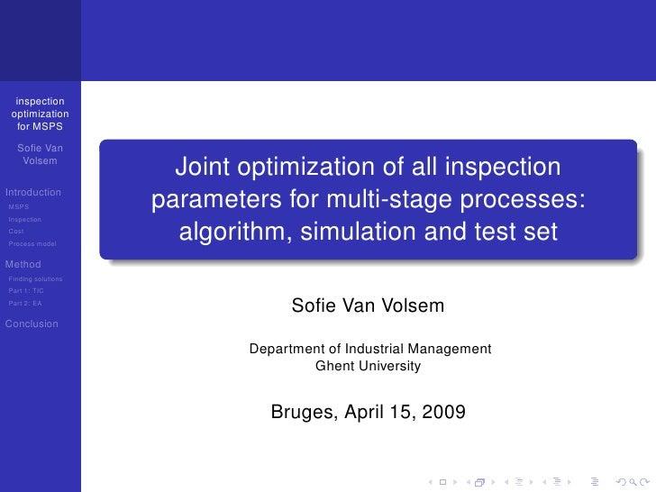 inspection  optimization    for MSPS    Sofie Van    Volsem                       Joint optimization of all inspection Intr...