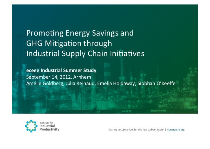 PromoHng Energy Savings and  GHG MiHgaHon through  Industrial Supply Chain IniHaHves eceee Ind...
