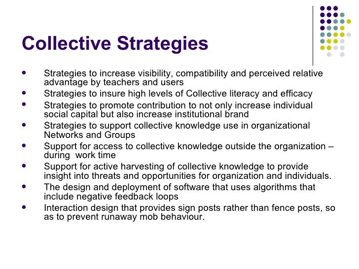 Collective Strategies <ul><li>Strategies to increase visibility, compatibility and perceived relative advantage by teacher...