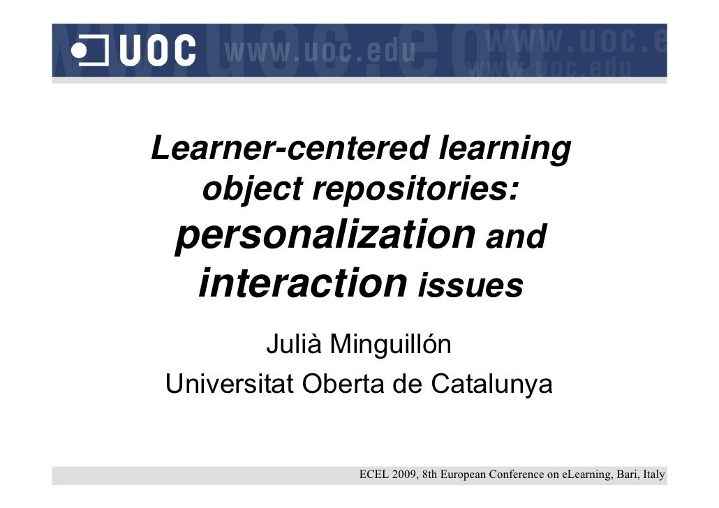 Learner-centered learning    object repositories:  personalization and   interaction issues         Julià Minguillón Unive...