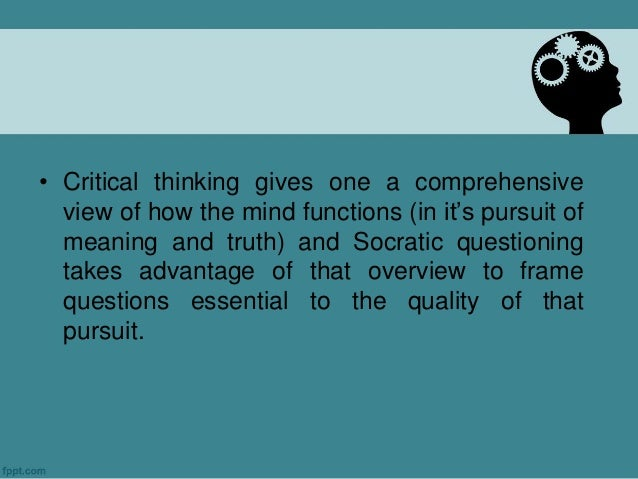 socrates definition of critical thinking The socratic questioning technique the socratic questioning technique the socratic approach to questioning is based on the practice of disciplined higher-level thinking skills are present while students think, discuss, debate, evaluate.