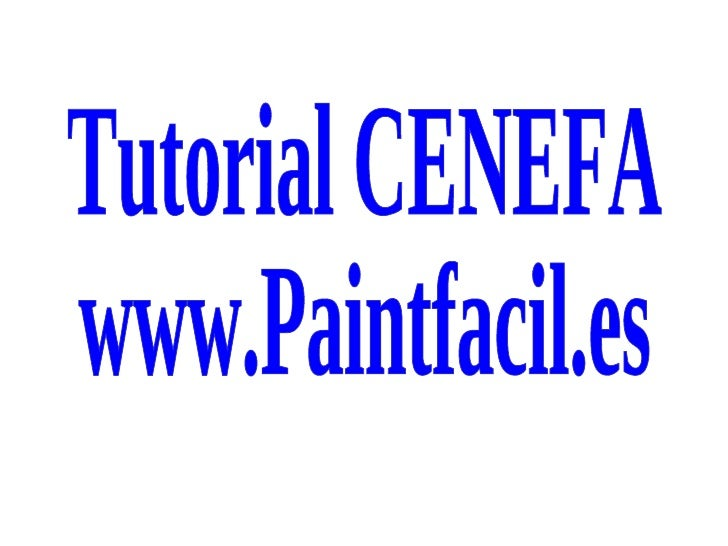 Tutorial CENEFA www.Paintfacil.es