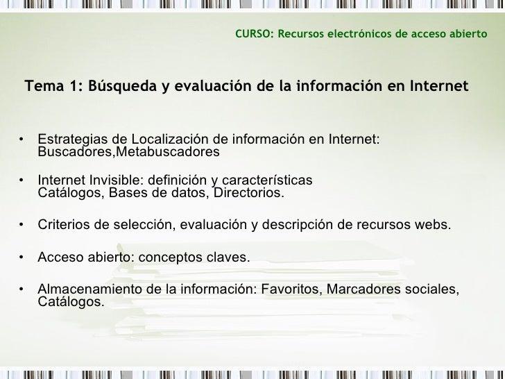 CURSO: Recursos electrónicos de acceso abierto <ul><li>Tema 1: Búsqueda y evaluación de la información en Internet </li></...