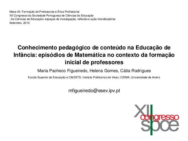 Mesa 43: Formação de Professores e Ética Profissional  XII Congresso da Sociedade Portuguesa de Ciências da Educação  - As...