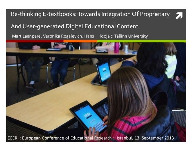 Re-thinking E-textbooks:Towards Integration Of Proprietary And User-generated Digital Educational Content Mart Laanpere, ...