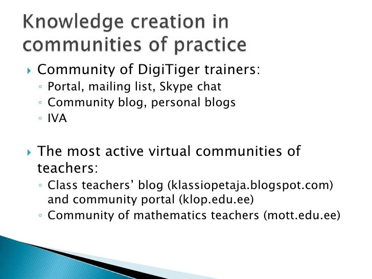 CommunityofDigiTigertrainers:<br />Portal, mailing list, Skype chat<br />Communityblog, personal blogs<br />IVA<br />Themo...