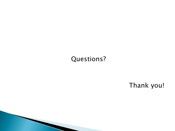 Questions?<br />Thankyou!<br />