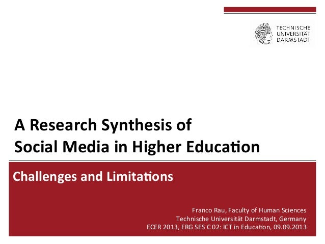 A  Research  Synthesis  of     Social  Media  in  Higher  Educa8on   Challenges  and  Limita8ons ...
