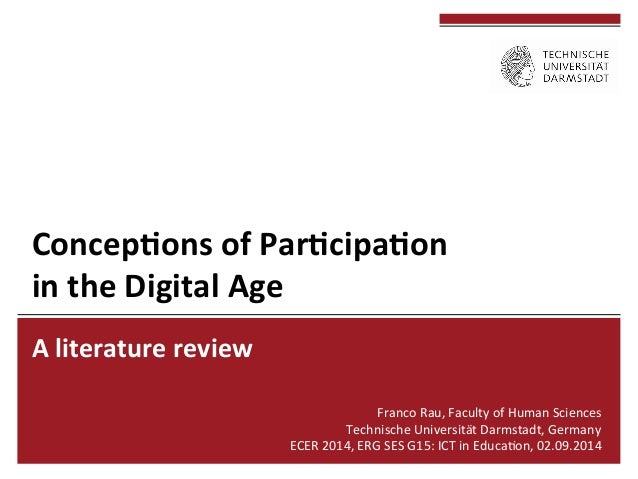 Concep'ons  of  Par'cipa'on  in  the  Digital  Age  A  literature  review  Franco  Rau,  Faculty  of  Human  Sciences  Tec...