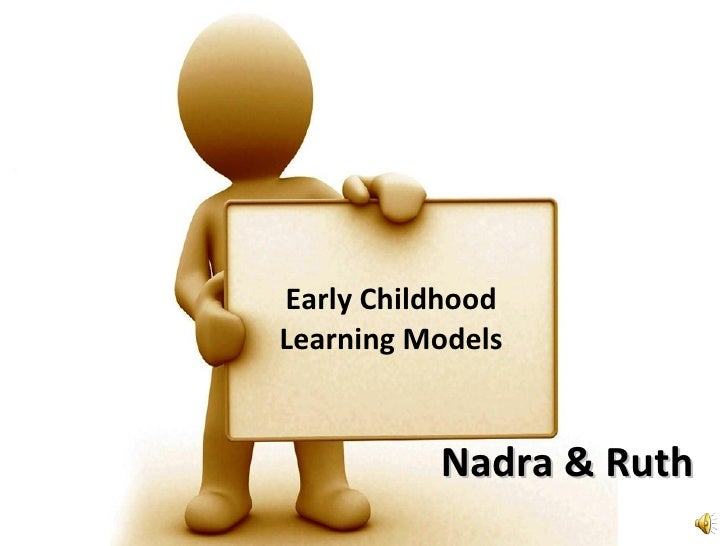 Nadra & Ruth Early Childhood Learning Models