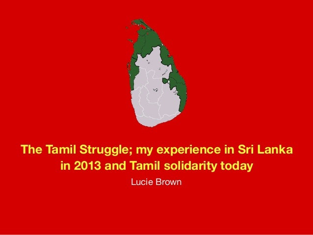The Tamil Struggle; my experience in Sri Lanka in 2013 and Tamil solidarity today Lucie Brown