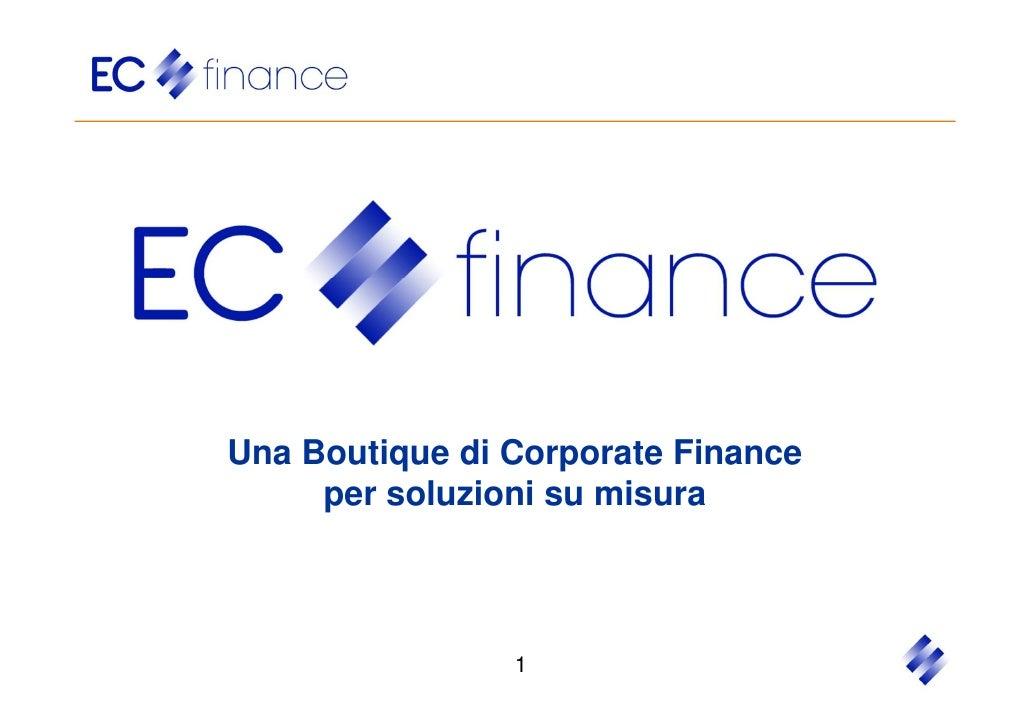 Una Boutique di Corporate Finance     per soluzioni su misura                1