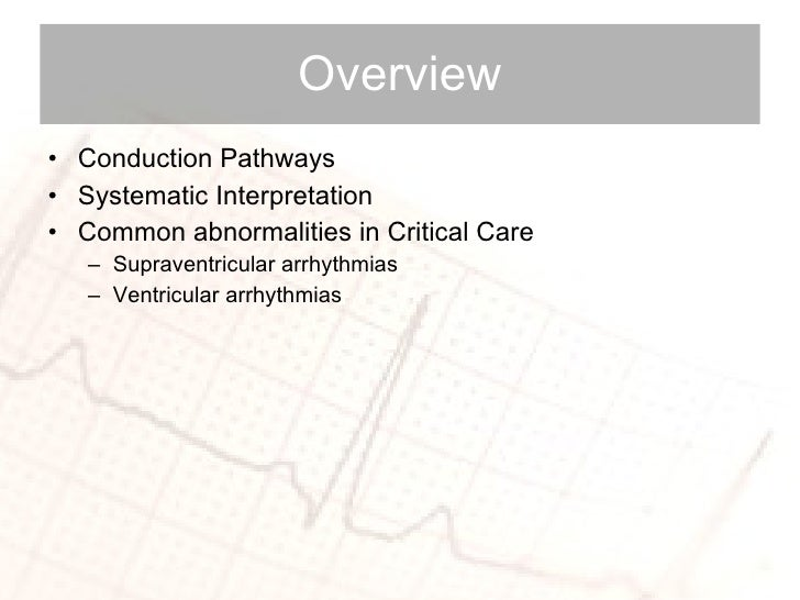 Overview <ul><li>Conduction Pathways  </li></ul><ul><li>Systematic Interpretation </li></ul><ul><li>Common abnormalities i...