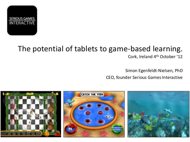 The potential of tablets to game-based learning.                                   Cork, Ireland 4th October '12          ...