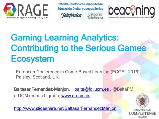 Gaming Learning Analytics: Contributing to the Serious Games Ecosystem European Conference in Game-Based Learning (ECGBL 2...