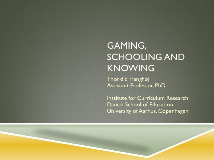 Gaming, Schooling and Knowing