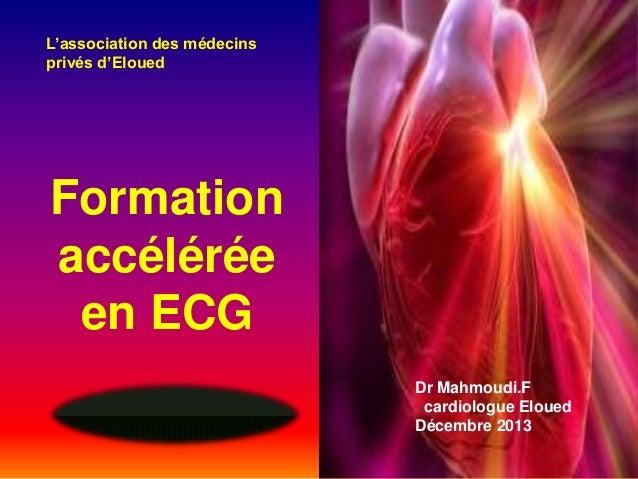 L'association des médecins privés d'Eloued  Formation accélérée en ECG Dr Mahmoudi.F cardiologue Eloued Décembre 2013