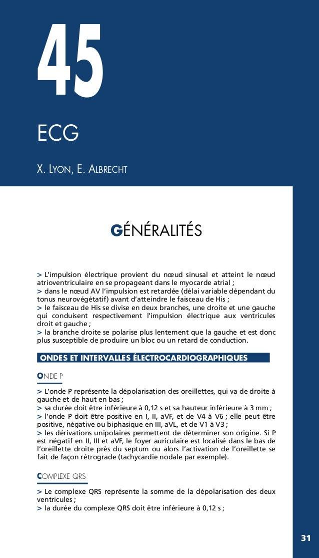45 ECG X. LYON, E. ALBRECHT  GÉNÉRALITÉS SYSTÈME DE CONDUCTION  > L'impulsion électrique provient du nœud sinusal et attei...