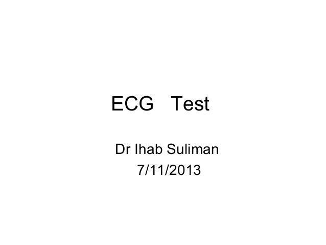 ECG Test Dr Ihab Suliman 7/11/2013