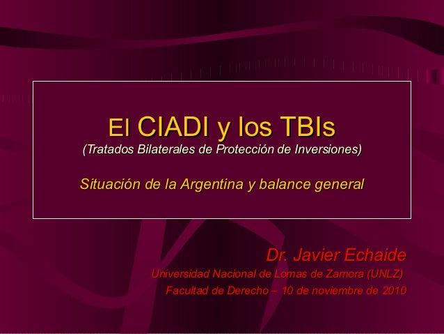 ElEl CIADI y los TBIsCIADI y los TBIs (Tratados Bilaterales de Protección de Inversiones)(Tratados Bilaterales de Protecci...