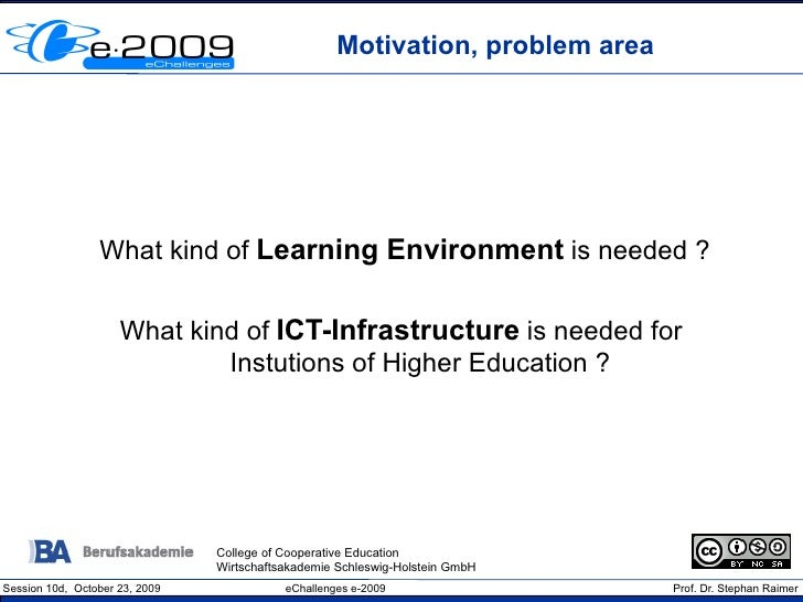 Motivation, problem area                      What kind of Learning Environment is needed ?                        What ki...
