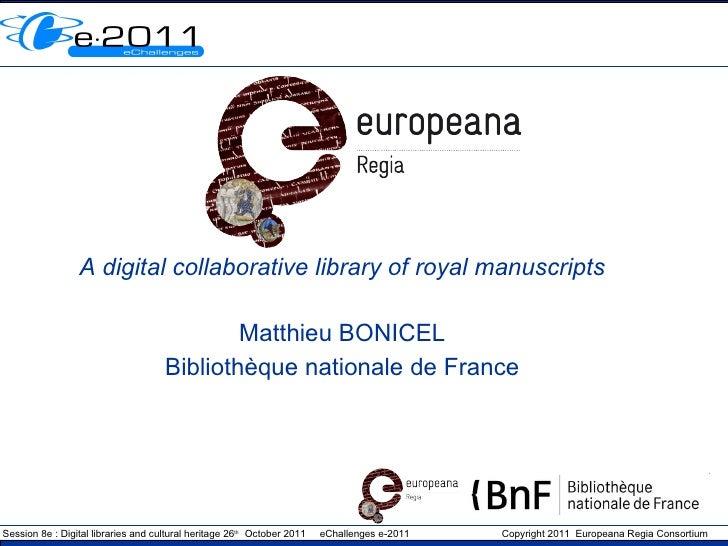 A digital collaborative library of royal manuscripts Matthieu BONICEL Bibliothèque nationale de France