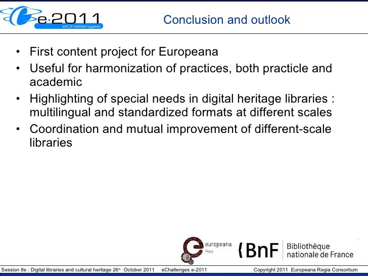 Conclusion and outlook <ul><li>First content project for Europeana </li></ul><ul><li>Useful for harmonization of practices...