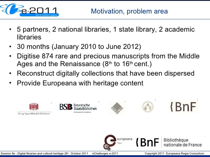 Motivation, problem area <ul><li>5 partners, 2 national libraries, 1 state library, 2 academic libraries </li></ul><ul><li...