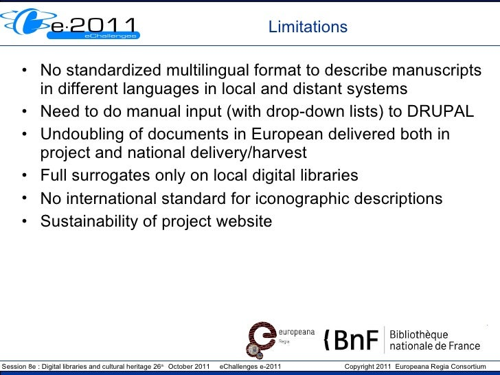 Limitations <ul><li>No standardized multilingual format to describe manuscripts in different languages in local and distan...