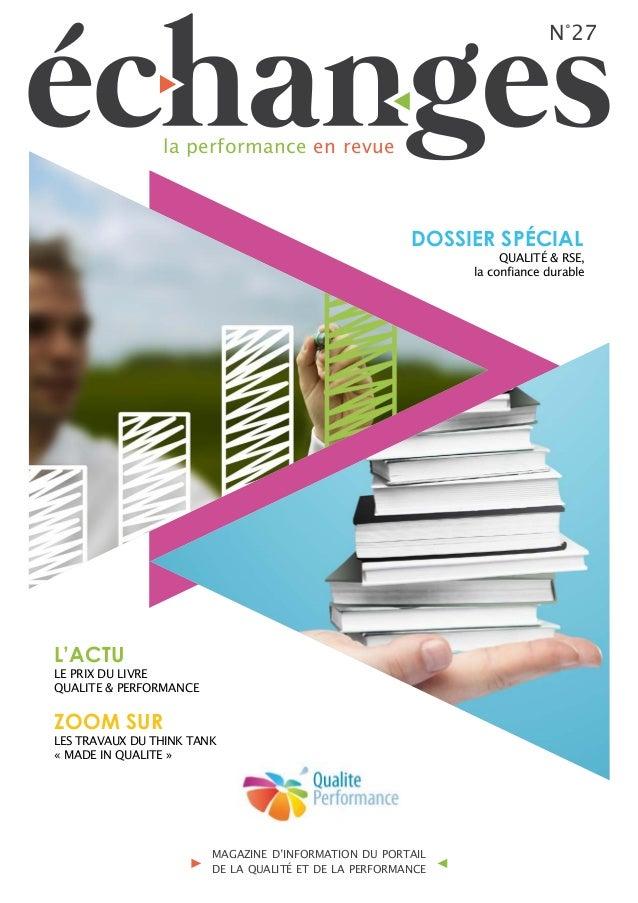 N°27 la performance en revue MAGAZINE D'INFORMATION DU PORTAIL DE LA QUALITÉ ET DE LA PERFORMANCE QUALITÉ & RSE, la confia...
