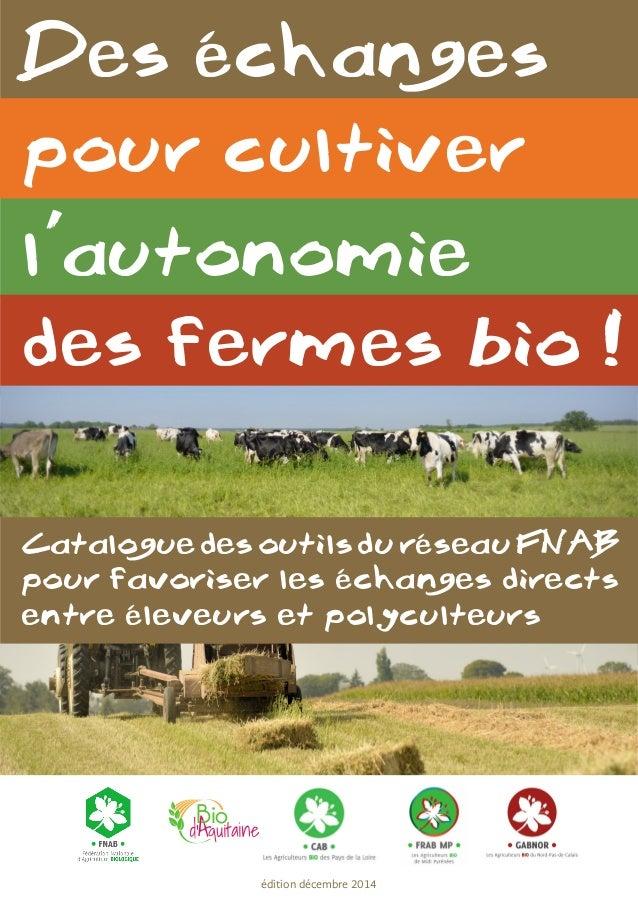 Des échanges pour cultiver l'autonomie des fermes bio ! CataloguedesoutilsduréseauFNAB pour favoriser les échanges directs...