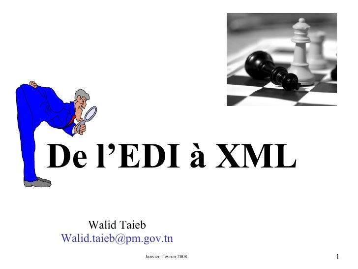 De l'EDI à XML Walid Taieb [email_address]