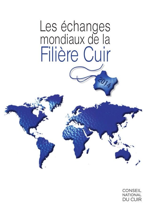 Les échanges mondiaux de la Filière Cuir 2014 2014
