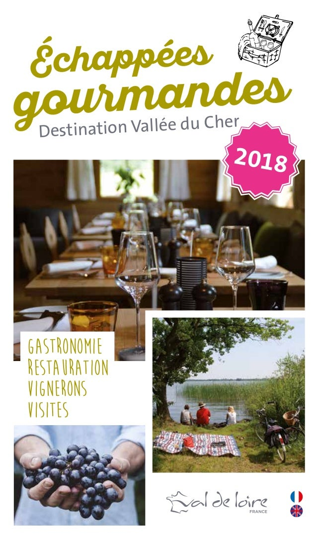Gastronomie Restauration VIGNERONS Visites 2018 Échappées gourmandes Destination Vallée du Cher