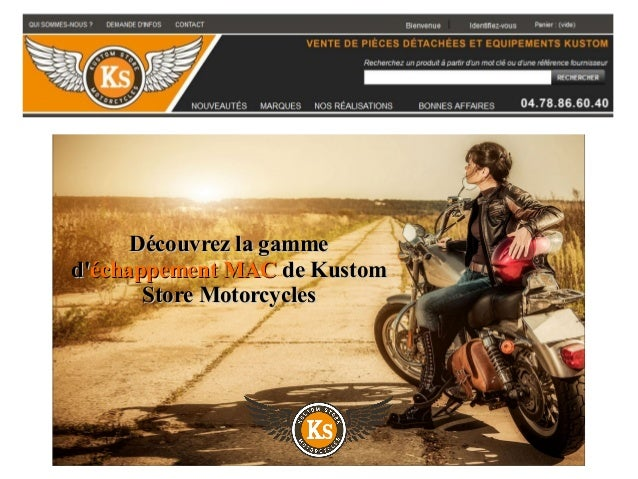 Découvrez la gammeDécouvrez la gamme d'd'échappement MACéchappement MAC de Kustomde Kustom Store MotorcyclesStore Motorcyc...