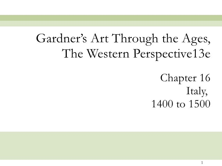 Chapter 16 Italy,  1400 to 1500 Gardner's Art Through the Ages, The Western Perspective13e