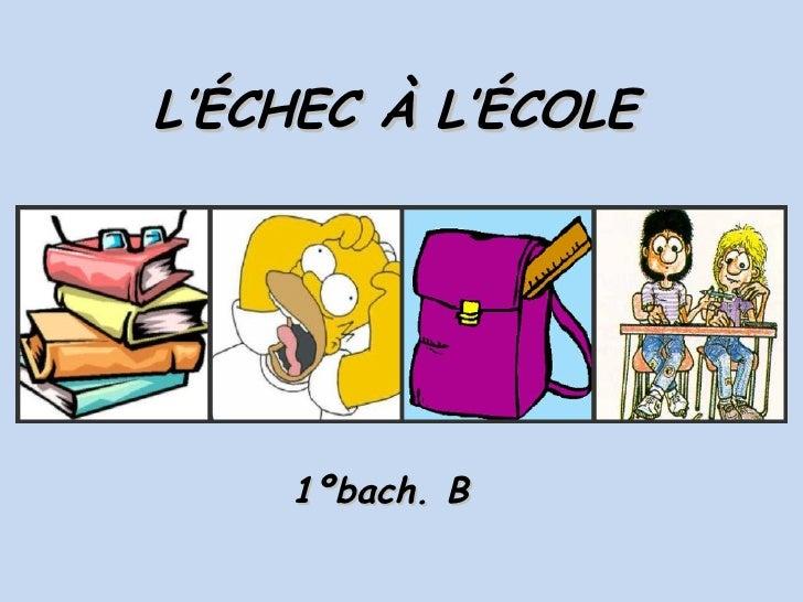 L'ÉCHEC À L'ÉCOLE 1ºbach. B
