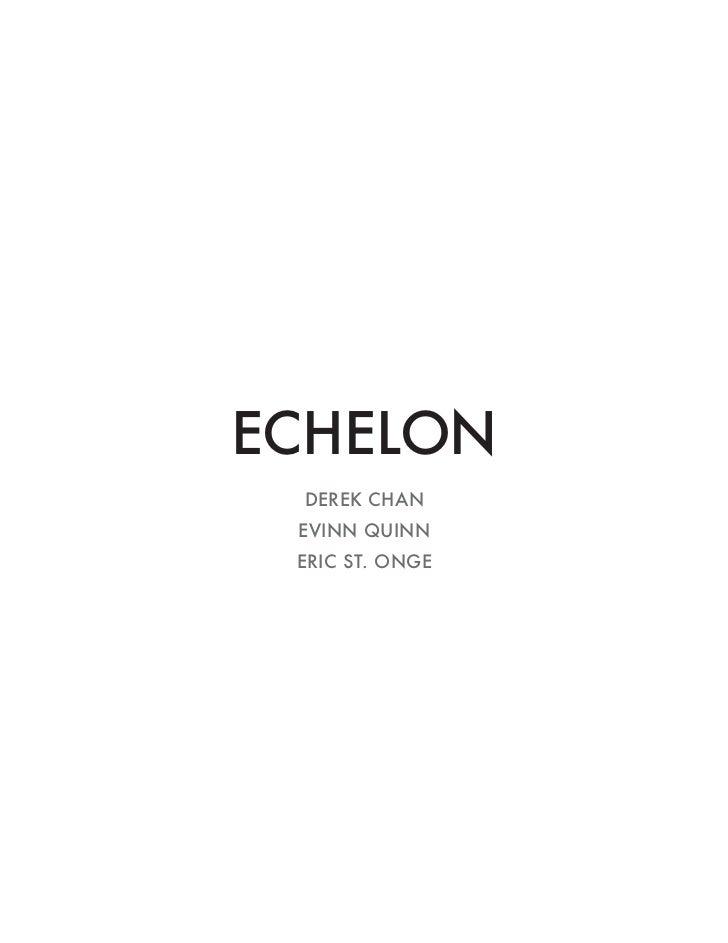 ECHELON DEREK CHAN EVINN QUINN ERIC ST. ONGE