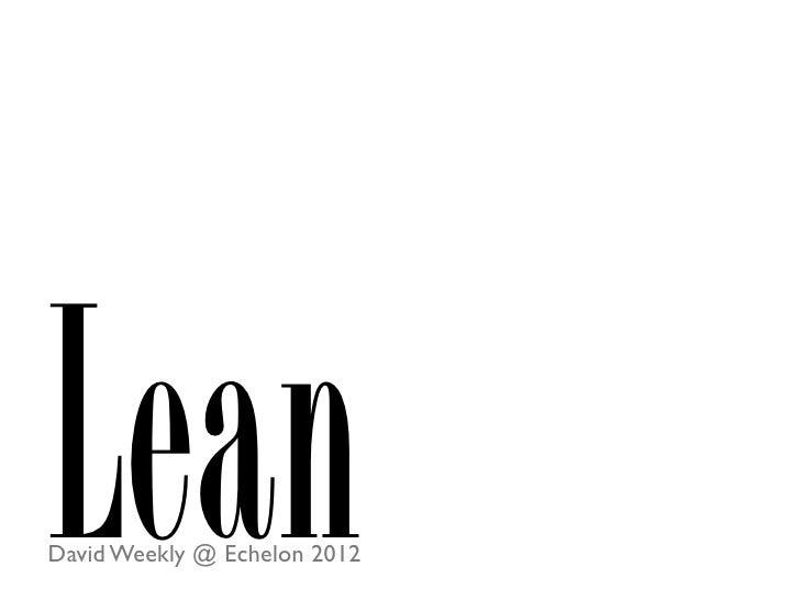 LeanDavid Weekly @ Echelon 2012