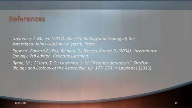 References • Lawrence, J. M., ed. (2013). Starfish: Biology and Ecology of the Asteroidea. Johns Hopkins University Press....