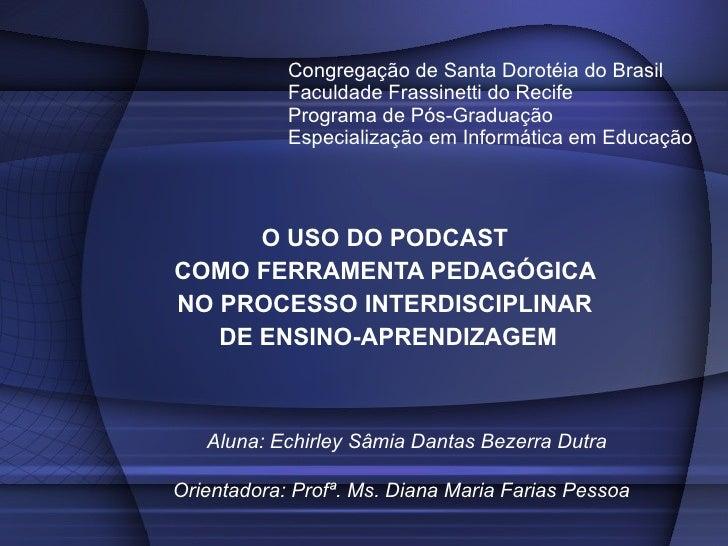 Congregação de Santa Dorotéia do Brasil  Faculdade Frassinetti do Recife  Programa de Pós-Graduação  Especialização em Inf...