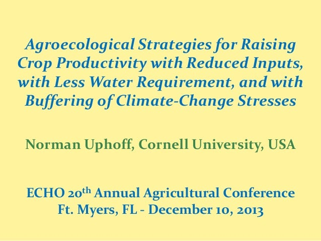 Agroecological Strategies for Raising Crop Productivity with Reduced Inputs, with Less Water Requirement, and with Bufferi...