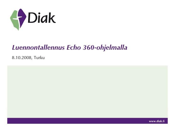 8.10.2008, Turku Luennontallennus Echo 360-ohjelmalla