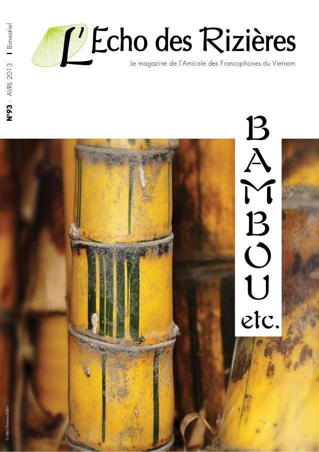 | Bimestriel  Nº93 - AVRIL 2013  Le magazine de l'Amicale des Francophones du Vietnam  B A M B O U  © Odyl Devaux-Zeller  ...